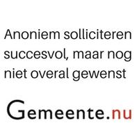 Anoniem solliciteren succesvol, maar nog niet overal gewenst