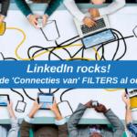 LinkedIn rocks! Heb jij 'Connecties van' FILTERS al ontdekt?